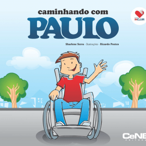 Livro em formato quadrado, com o título na parte de cima da capa, em preto e azul. A ilustração mostra Paulo, um garoto branco, de cabelos curtos e castanhos, sentado em uma cadeira de rodas, em um local aberto, parecido com um parque, em um chão acinzentado, com árvores e casas ao fundo, com um céu azulado. Ele usa calça jeans, tênis branco e uma camiseta lisa vermelha, e está acenando sorridente com a sua mão esquerda para o leitor.